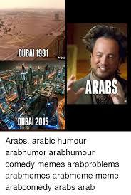 Arabs Meme - dubai 1991 dubai 2015 a dub arabs arabs arabic humour arabhumor