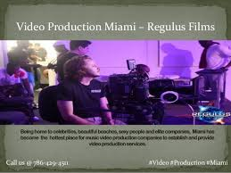 Music Video Production Companies Regulus Video Production Company Miami