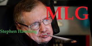 Stephen Hawking Meme - mlg stephen hawking youtube