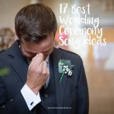 wedding processional song ideas songs for bridesmaids to walk down the aisle to processional songs