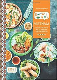 cuisine vietnamienne facile amazon fr easy toutes les bases de la cuisine