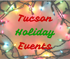 2015 holiday events in tucson macaroni kid