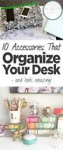 College Desk Organization by Best 25 Desk Organization Tips Ideas On Pinterest College Desk