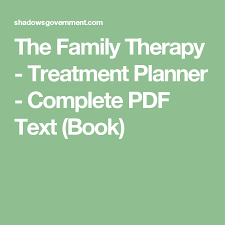 Counselor Treatment Manual Pdf The Family Therapy Treatment Planner Complete Pdf Text Book