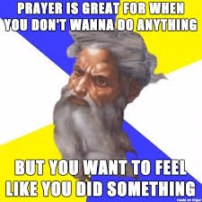 Prayer Meme - prayer meme on imgur