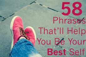 58 phrases that will help you be your best self thought catalog