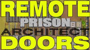 prison architect how to setup remote doors youtube loversiq