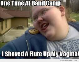 Flute Memes - meme creator one time at band c i shoved a flute up my vagina