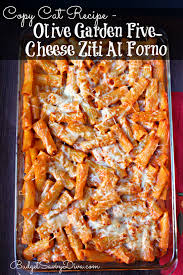 olive garden thanksgiving copy cat recipe olive garden five cheese ziti al forno