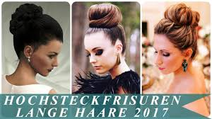 Hochsteckfrisurenen Lange Haare Zum Nachmachen by Hochsteckfrisuren Lange Haare 2017
