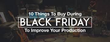 best audio vst black friday deals 10 things to buy during black friday to improve your production