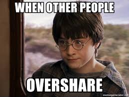 Harry Potter Meme Generator - when other people overshare harry potter 2 meme generator