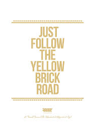 printable yellow brick road wizard of oz quote print just follow the yellow brick road