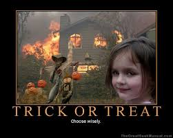 Trick Or Treat Meme - geek art gallery motivational poster trick or treat