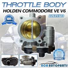 holden commodore ve v6 3 6l alloytec throttle body fly by wire