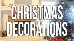 Christmas Decorations 2017 Christmas Decorations 2017 Youtube