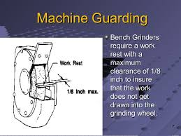 Bench Grinder Guard Requirements 1 Safety At Workplace