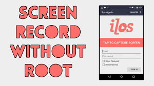 record android screen screen record android without root ilos screen recorder 5 0