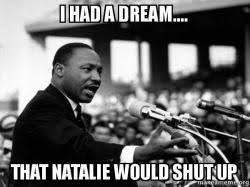 Natalie Meme - i had a dream that natalie would shut up i have a dream