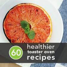 Quick Toaster Oven Recipes Chicken Quesadillas Toaster Oven Meals Quesadilla Recipes And