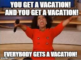 Meme Vacation - oprah you get a meme imgflip