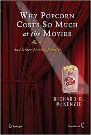 why popcorn costs so much at the movies and other pricing puzzles