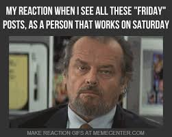 I Work Weekends Meme - working on saturday meme google search funnies pinterest