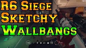 sketchy wallbangs rainbow six siege youtube