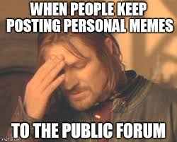 Personal Meme - the reason a lot of legit memes go unnoticed we re stuck sifting