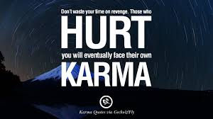quotes about being strong when someone hurts you 18 good karma quotes on relationship revenge and life