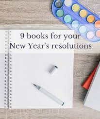 new year s resolutions books 9 books for your new year s resolutions modern mrs darcy