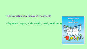 how to look happy science lo to explain how to look after our teeth key words