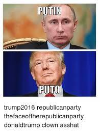 Meme Puto - putin puto trump2016 republicanparty thefaceoftherepublicanparty