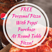 free round table pizza free personal pizza with pepsi purchase at round table pizza