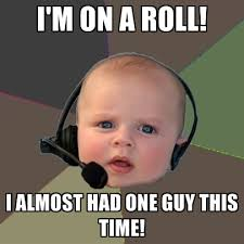 Roll Meme - i m on a roll i almost had one guy this time create meme