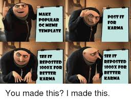 Popular Meme Templates - make popular oc meme template post it for karma see it reposted
