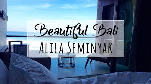 alila seminyak bali hotel tour best views of the sea youtube