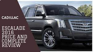 cadillac escalade price cadillac escalade 2016 price review and specifications who