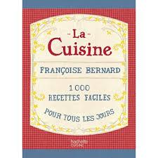 livre de cuisine pour tous les jours la cuisine 1000 recettes faciles pour tous les jours livre