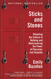 amazon com sticks and stones defeating the culture of bullying