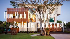 shipping container homes cost and how to save money container