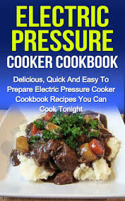 best cookbooks buy pressure cooker cookbook easy pressure cooker recipes