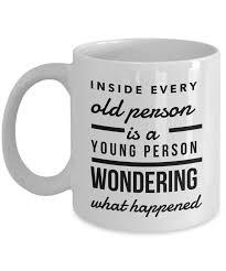 gifts for senior citizens senior citizen mug inside every person new grandparent gifts
