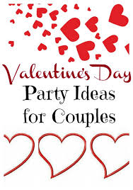 valentines day ideas for couples s day party ideas for couples an alli event