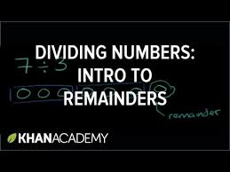 Seeking Intro Intro To Remainders Remainders Khan Academy