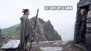 Get Off My Lawn Meme - grumpy luke imgflip