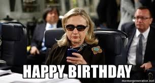 Hillary Clinton Sunglasses Meme - happy birthday hillary clinton texting meme generator funnymemes