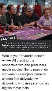 Casino Movie Memes - did you know movies fact 55 the sirens heard in the casino scene in