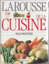 le larousse de la cuisine amazon fr larousse de la cuisine 1500 recettes collectif livres