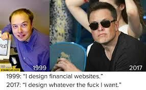 elon musk paypal elon musk 1999 i design financial websites 2017 i design whatever